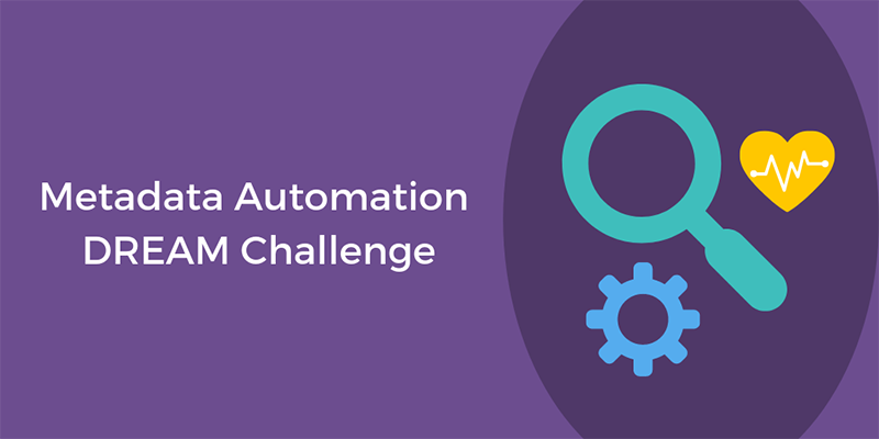 The Metadata Automation DREAM Challenge invites developers, data scientists, data curators and all professionals from the data science community to develop a solution to automate metadata annotation.