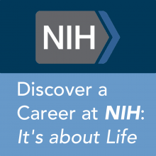 Discover a career at NIH; It's about life