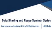 NIH Data Sharing and Reuse Seminar Series