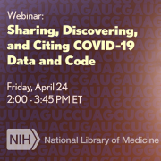 NIH to Host Webinar on Sharing, Discovering, and Citing COVID-19 Data and Code in Generalist Repositories on April 24